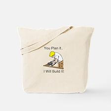 You Plan It I'll Build It Tote Bag