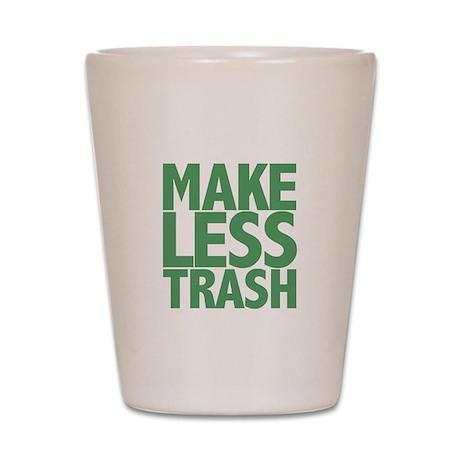 Make Less Trash Shot Glass
