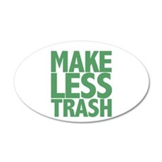 Make Less Trash 22x14 Oval Wall Peel