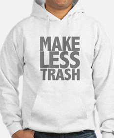 Make Less Trash Hoodie