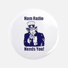 "Ham Radio Needs You! 3.5"" Button"