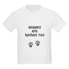 Beagles Are Human Too Kids T-Shirt