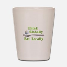 Eat Locally Shot Glass