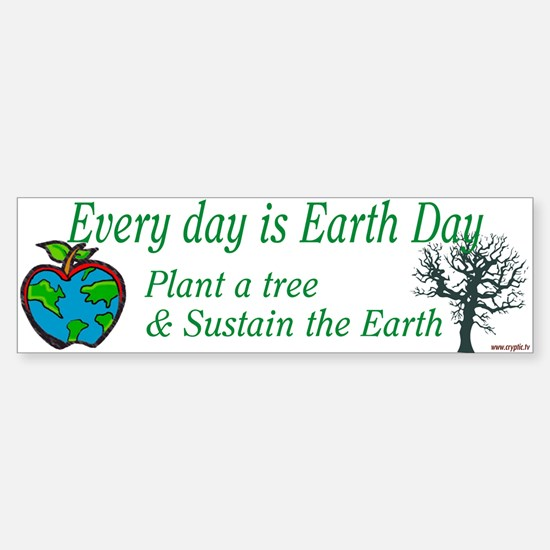 Every day is Earth Day Bumper Bumper Bumper Sticker