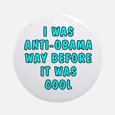 I was anti-Obama Ornament (Round)