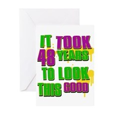 It took 48 years to look this good Greeting Card