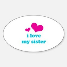 i love my sister Decal