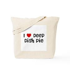 I * Deep Dish Pie Tote Bag