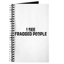 I see fragged people Journal