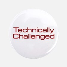 "Technically Challenged 3.5"" Button"