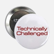 "Technically Challenged 2.25"" Button"