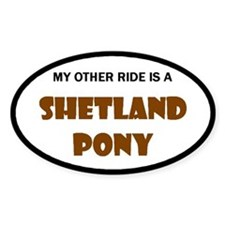 My Other Ride Is A Shetland Pony Oval Decal