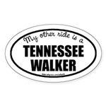 My Other Ride Is A Tennessee Walker Oval Sticker