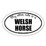 My Other Ride Is A Welsh Horse Oval Sticker