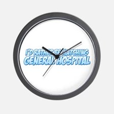 I'd Rather Be Watching General Hospital Wall Clock