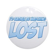 I'd Rather Be Watching Lost Round Ornament
