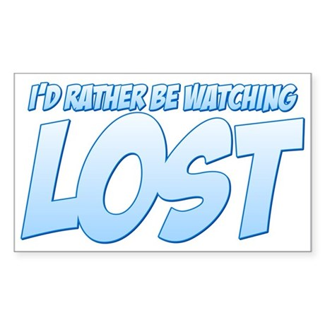I'd Rather Be Watching Lost Sticker (Rectangle 10