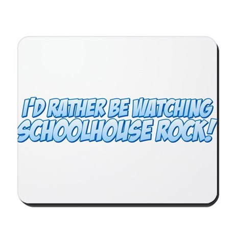I'd Rather Be Watching School Mousepad