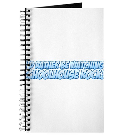 I'd Rather Be Watching Schoolhouse Rock! Journal