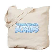 I'd Rather Be Watching Scrubs Tote Bag