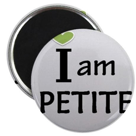 "I Am Petite 2.25"" Magnet (100 pack)"