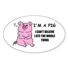 I'M A PIG Oval Decal