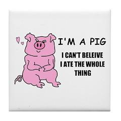 I'M A PIG Tile Coaster