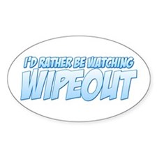 I'd Rather Be Watching Wipeout Decal