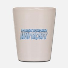 I'd Rather Be Watching Wipeout Shot Glass