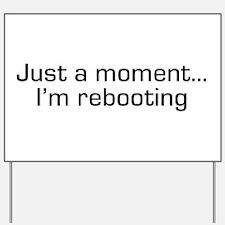 I'm Rebooting Yard Sign