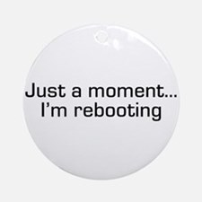 I'm Rebooting Ornament (Round)