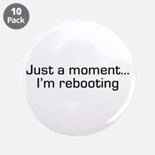 "I'm Rebooting 3.5"" Button (10 pack)"