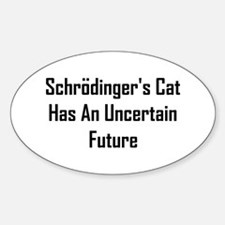 Schrodinger's Cat's Future Sticker (Oval)
