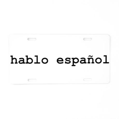 I Speak Spanish Aluminum License Plate