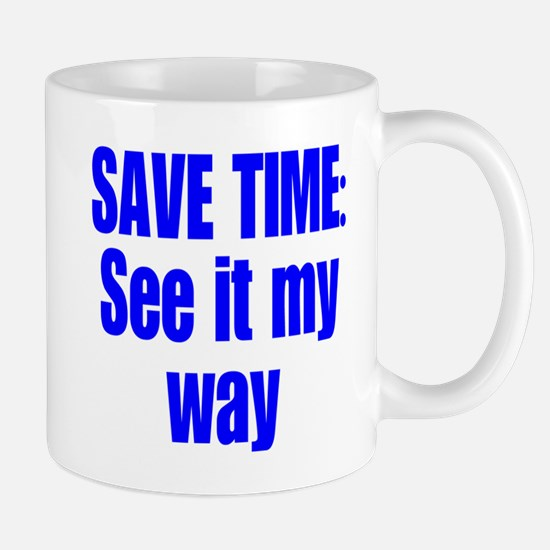 See it My Way Mug