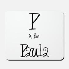 P Is For Paula Mousepad
