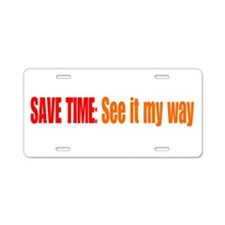 See it My Way Aluminum License Plate