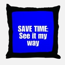 See it My Way Throw Pillow
