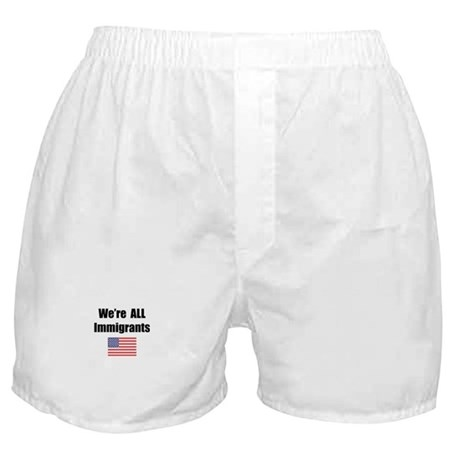 We're All Immigrants Boxer Shorts