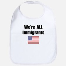 We're All Immigrants Bib
