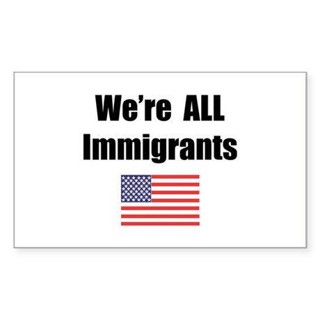 We're All Immigrants Rectangle Sticker