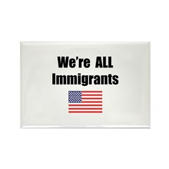 We're All Immigrants Rectangle Magnet (10 pack)