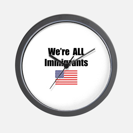 We're All Immigrants Wall Clock