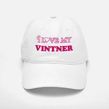 I love my Vintner Baseball Baseball Cap