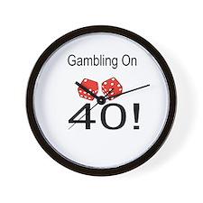 Gambling On 40 Wall Clock