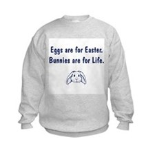 Bunnies are for Life Sweatshirt