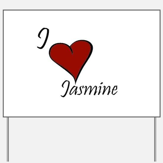 I love Jasmine Yard Sign