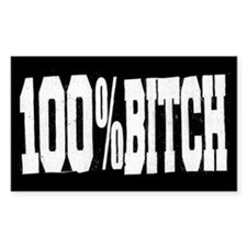 100% Bitch Rectangle Decal