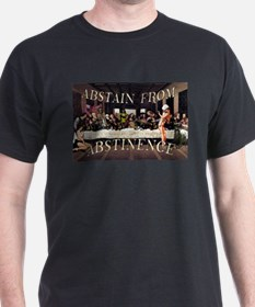 Abstain from Black T-Shirt
