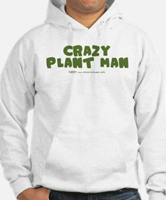 Crazy Plant Man Sweatshirt